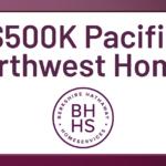 $500K Pacific Northwest Properties
